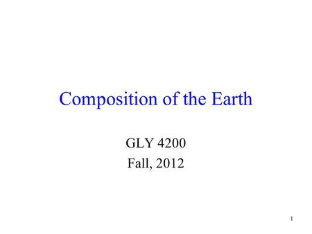 1 Composition of the Earth GLY 4200 Fall, 2012. 2 Interior of the Earth Earth's interior is divided into zones, with differing properties and compositions.