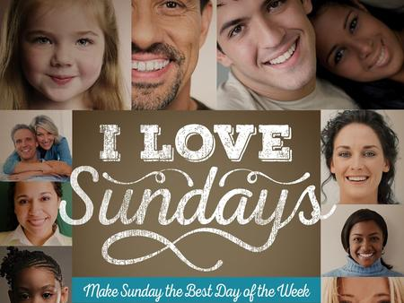 Good Sundays Make Better families Proverbs 22:6 Good Sundays make better families Proverbs 22:6 Train up a child in the way he should go, Even when he.