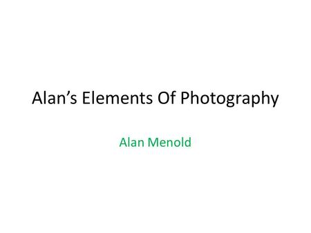 Alan's Elements Of Photography Alan Menold. Rule of Thirds I think this is a good example of Rule Of Thirds because the turtle is in the left half of.