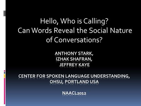 Hello, Who is Calling? Can Words Reveal the Social Nature of Conversations?