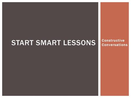 Constructive Conversations START SMART LESSONS. CREATE DAY 3.