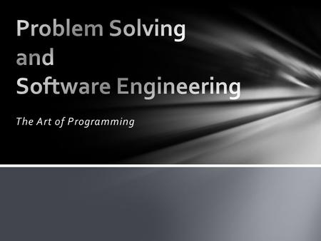 The Art of Programming. The process of breaking problems down into smaller, manageable parts By breaking the problem down, each part becomes more specific.