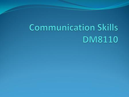 Topics Oral Presentation Skills Reading Skills Professional Image Communication Process Interpersonal Communication.