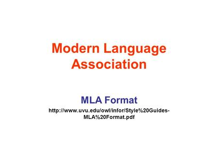 Modern Language Association MLA Format  MLA%20Format.pdf.
