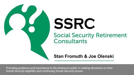 Providing guidance and assistance to the American public in making decisions on their Social Security eligibility and continuing Social Security issues.
