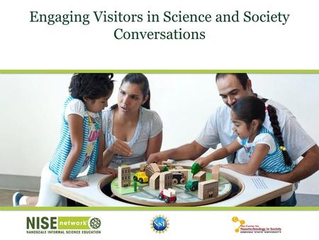 Engaging Visitors in Science and Society Conversations.