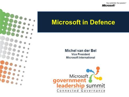 Microsoft in Defence Michel van der Bel Vice President Microsoft International.