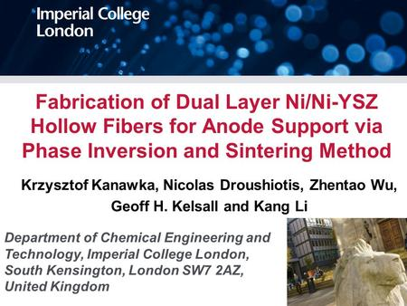 Fabrication of Dual Layer Ni/Ni-YSZ Hollow Fibers for Anode Support via Phase Inversion and Sintering Method Krzysztof Kanawka, Nicolas Droushiotis, Zhentao.