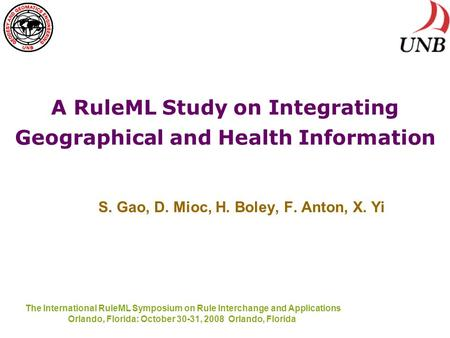 The International RuleML Symposium on Rule Interchange and Applications Orlando, Florida: October 30-31, 2008 Orlando, Florida A RuleML Study on Integrating.