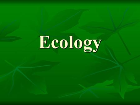 Ecology. Definitions Habitat – Habitat – The natural home or environment of an animal, plant, or other organism. Eg. Marine habitat Niche – the relational.