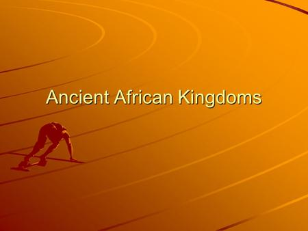 Ancient African Kingdoms. The Kingdom of Kush.