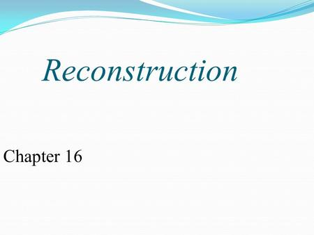 Reconstruction Chapter 16. Vocab Reconstruction The period from 1865-1877 during which the states that were part of the Confederacy were controlled buy.
