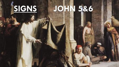 SIGNS JOHN 5&6. MORE WHEAT AND TARES MATTHEW 13:24 D&C 86:1-7.