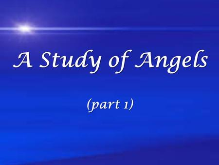 "A Study of Angels (part 1). What are my beliefs about angels based upon? Romans 12:2 ""Do not be conformed to this world, but be transformed by the renewal."