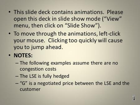 "This slide deck contains animations. Please open this deck in slide show mode (""View"" menu, then click on ""Slide Show""). To move through the animations,"