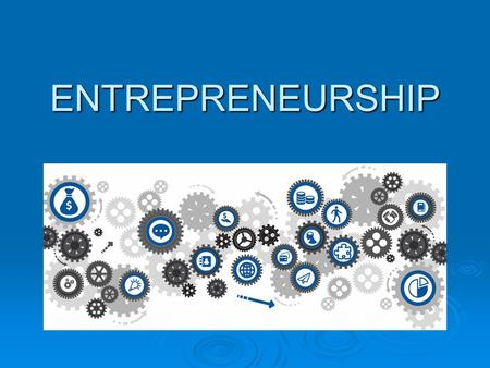 ENTREPRENEURSHIP. Understanding Entrepreneurship Chapter # 1.