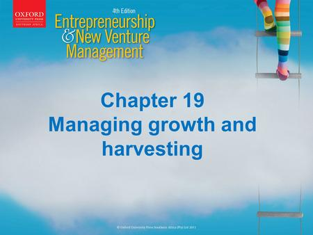 Chapter 19 Managing growth and harvesting. Learning Outcomes On completion of this chapter you should be able to: Distinguish between the various life.