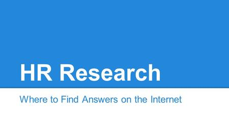 HR Research Where to Find Answers on the Internet.