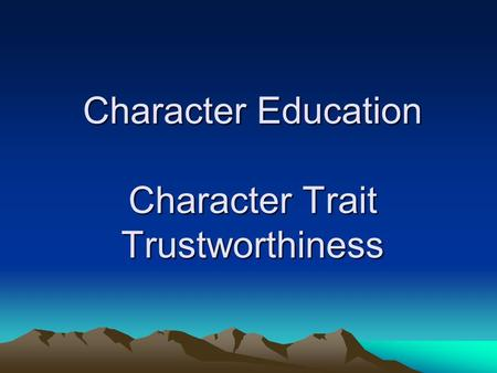 Character Education Character Trait Trustworthiness.