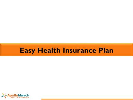 Easy Health Insurance Plan. Individual Health Insurance : purchased on an individual basis. Family Floater Health Insurance: one single policy takes care.