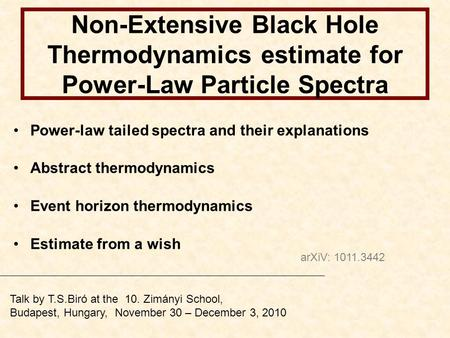 Non-Extensive Black Hole Thermodynamics estimate for Power-Law Particle Spectra Power-law tailed spectra and their explanations Abstract thermodynamics.