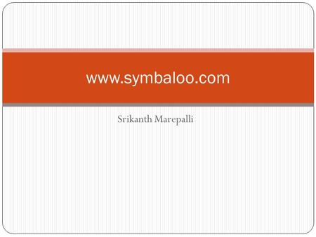 Srikanth Marepalli www.symbaloo.com. Introduction Symbaloo.com is an online bookmarks aggregating service. We can organize all our favorite web sites.