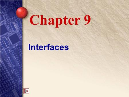 Interfaces Chapter 9. 9 Creating Interfaces An interface is a contract. Every class that implements the interface must provide the interface's defined.