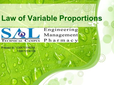 Law of Variable Proportions Prepaid by: 130670106018 130670106109.