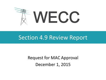 Section 4.9 Review Report Request for MAC Approval December 1, 2015.