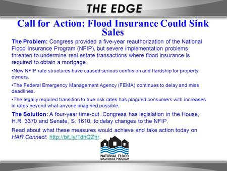 Call for Action: Flood Insurance Could Sink Sales The Problem: Congress provided a five-year reauthorization of the National Flood Insurance Program (NFIP),