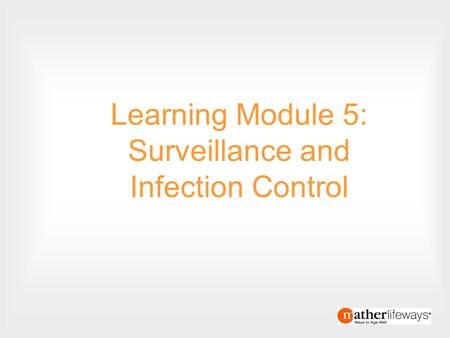 Text 1 End Text 1 Learning Module 5: Surveillance and Infection Control.