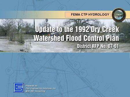 Update to the 1992 Dry Creek Watershed Flood Control Plan CESI/RBF RR/KM FEMA CTP HYDROLOGY.