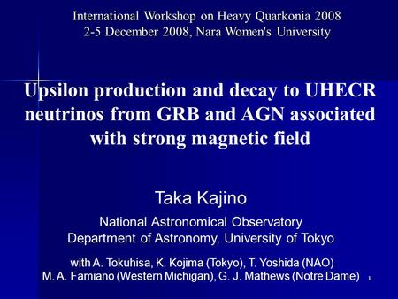 1 Upsilon production and decay to UHECR neutrinos from GRB and AGN associated with strong magnetic field International Workshop on Heavy Quarkonia 2008.