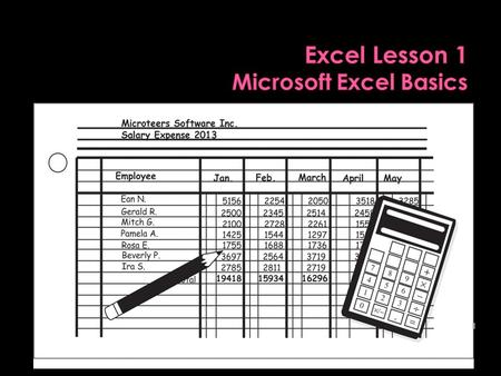1 Pasewark & Pasewark.  Define the terms spreadsheet and worksheet.  Identify the parts of a worksheet.  Start Excel, open an existing workbook, and.