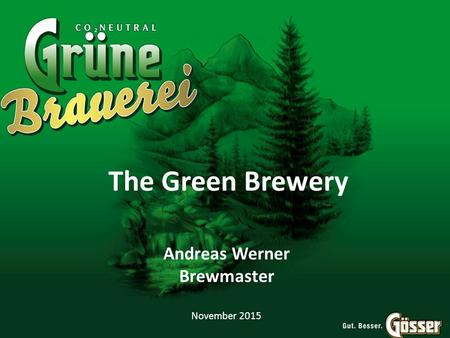 The Green Brewery Andreas Werner Brewmaster November 2015.