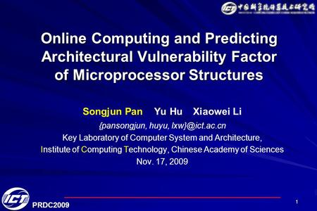 11 Online Computing and Predicting Architectural Vulnerability Factor of Microprocessor Structures Songjun Pan Yu Hu Xiaowei Li {pansongjun, huyu,