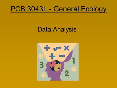 PCB 3043L - General Ecology Data Analysis.