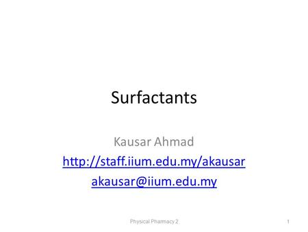 Surfactants Kausar Ahmad  Physical Pharmacy 21.