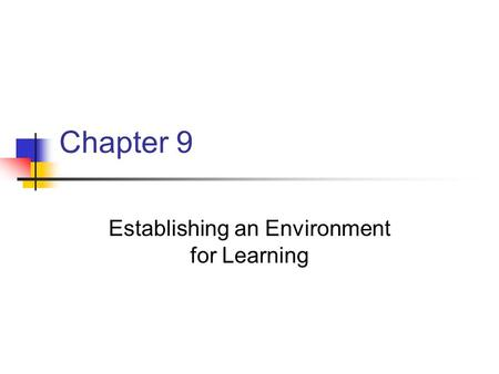 Chapter 9 Establishing an Environment for Learning.