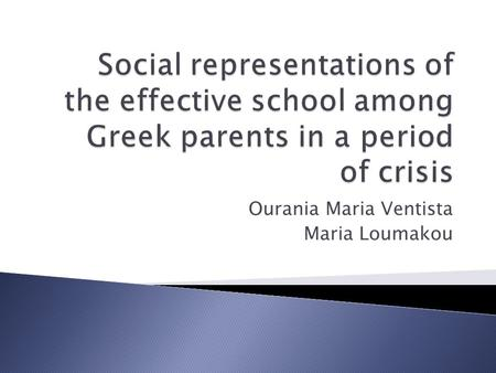 Ourania Maria Ventista Maria Loumakou. Greece 2014 Crisis with economic and social consequences  Increased percentages of unemployed and homeless people.