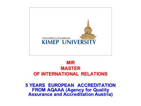 MIRMASTER OF INTERNATIONAL RELATIONS 5 YEARS EUROPEAN ACCREDITATION FROM AQAAA (Agency for Quality Assurance and Accreditation Austria)