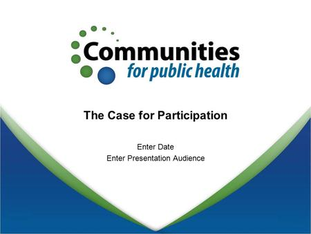 The Case for Participation Enter Date Enter Presentation Audience.