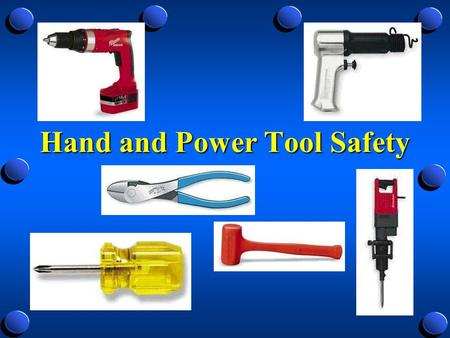 Hand and Power Tool Safety. Regulations Covering Hand and Power Tools 4 For General Industry 4 1910 Subpart P, Hand and Portable Power Tools and Other.