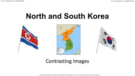 North and South Korea Contrasting Images   https://socioecohistory.wordpress.com/2013/04/06/the-dangers-of-war-what-is-behind-the-us-north-korea-conflict/