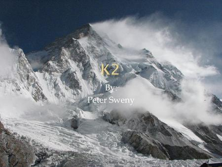 K2 By: Peter Sweny.