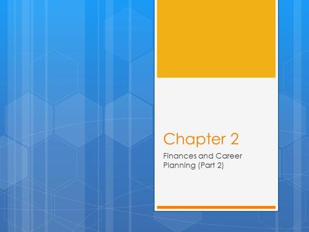 Chapter 2 Finances and Career Planning (Part 2). Types of Employment Experience 1. Part-Time Work 2. Volunteer Work 3. Internships and Cooperative Education.