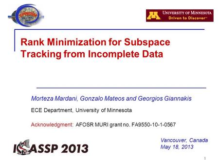 1 Morteza Mardani, Gonzalo Mateos and Georgios Giannakis ECE Department, University of Minnesota Acknowledgment: AFOSR MURI grant no. FA9550-10-1-0567.