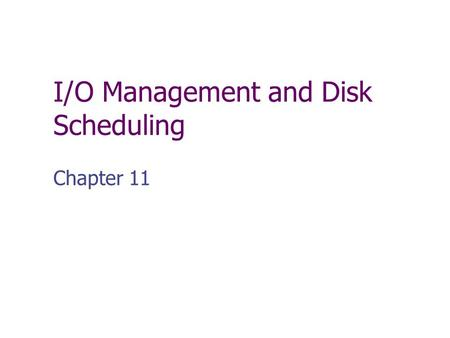 I/O Management and Disk Scheduling Chapter 11. Categories of I/O Devices Human readable Used to communicate with the user  Printers, Display terminals,