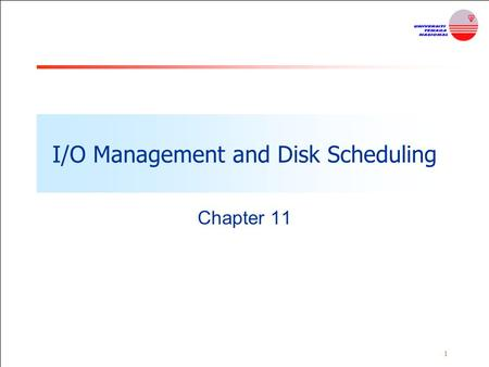 1 I/O Management and Disk Scheduling Chapter 11. 2 I/O Devices Can be group into three categories: 1.Human readable Used to communicate with the computer.