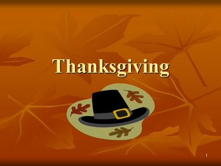 1 Thanksgiving. 2 Thanksgiving History Students gain an understanding of the history of Thanksgiving. We will discuss the Native Americans Indians and.